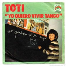 Discos de vinilo: TOTI - YO QUIERO VIVIR TANGO - EXPLOSIÓN 1972. Lote 61098379