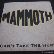 Discos de vinilo: MAMMOTH - CAN'T TAKE THE HURT - SN - EDICION INGLESA DEL AÑO 1988.. Lote 61136335
