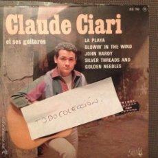 Discos de vinilo: CLAUDE CIARI : LA PLAYA + BLOWIN IN THE WIND ( BOB DYLAN) + LE PENITENCIER ( ANIMALS ) +1 ED.FRANCES. Lote 61250951