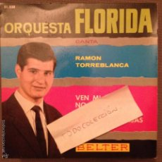 Discos de vinilo: ORQUESTA FLORIDA CANTA RAMON TORREBLANCA , VEN MI BABY/NO TE CREO/UNO DE TANTOS +1 AÑO 1964. Lote 61251523