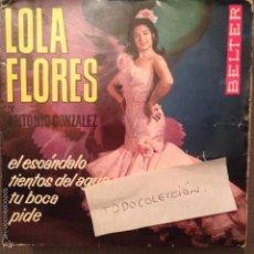 Discos de vinilo: LOLA FLORES Y ANTONIO GONZALEZ BELTER 1964 TIENTOS DEL AGUA/ EL ESCANDALO /TU BOCA/PIDE. Lote 61251787