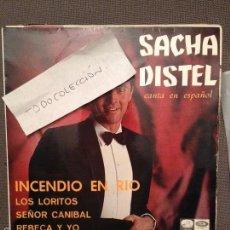 Discos de vinilo: SACHA DISTEL (EN ESPAÑOL) / INCENDIO EN RIO / LOS LORITOS + 2 (1967). Lote 61253131