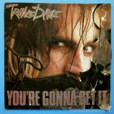 Discos de vinilo: TRANCE DANCE (SINGLE 1988) YOU'RE GONNA GET IT. Lote 61258495