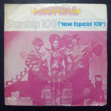 Discos de vinilo: SINGLE MISTRAL - STARSHIP 109 - MOVIE PLAY 1978.. Lote 61269555