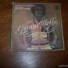 Disques de vinyle: SINGLE GIANNI BELLA. DE AMOR YA NO SE MUERE, CANTA EN ESPAÑOL.. Lote 61321827