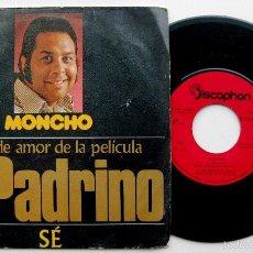 Discos de vinilo: MONCHO - TEMA DE AMOR DE LA PELÍCULA EL PADRINO - SINGLE DISCOPHON 1972 BPY. Lote 61328111