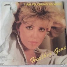 Discos de vinilo: HEATHER GENE - I AM TO YOUNG TO WAIT - 1986. Lote 61349660