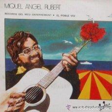 Discos de vinilo: MIQUEL ANGEL RUBERT / RECORDS DELMEU ENTERREMENT / EL POBLE VIU 1977. Lote 61368023
