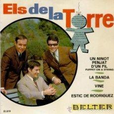 Discos de vinilo: ELS DE LA TORRE UN NINOT PENJAT D'UN FIL/LA BANDA/VINE/ESTIC DE RODRIGUEZ 1967. Lote 61368095