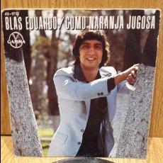 Discos de vinilo: BLAS EDUARDO. COMO NARANJA JUGOSA. SINGLE / HISPAVOX-GAMMA - 1978 / MBC. ***/***. Lote 61388823