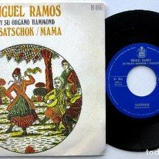Discos de vinilo: MIGUEL RAMOS Y SU ÓRGANO HAMMOND - CASATSCHOK / MAMA - SINGLE HISPAVOX 1969 BPY. Lote 61407947