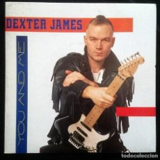 Discos de vinilo: DEXTER JAMES: YOU AND ME, SINGLE FONOMUSIC 03.4025, SPAIN, 1991. VG+/VG+. Lote 61466907