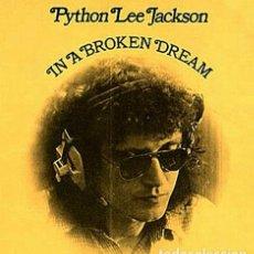 Discos de vinilo: PYTHON LEE JACKSON (SINGLE UK ENGLAND 1972) - IN A BROKEN DREAM - (FUNDA DE CARTON). Lote 61498543