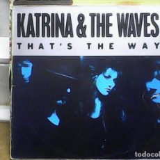 Discos de vinilo: KATRINA & THE WAVES	THAT´S THE WAY. Lote 61504911