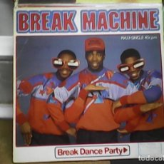 Discos de vinilo: BREAK MACHINE	BREAK DANCE PARTY. Lote 61505403