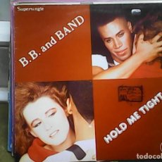 Discos de vinilo: B B AND BAND	HOLD ME TIGHT. Lote 61506235