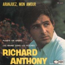 Discos de vinilo: RICHARD ANTHONY ARANJUEZ MON AMOUR / PLANTE UN ARBRE / LES MAINS DANS LES POCHES..EP DE 1967 RF-1309. Lote 61517763