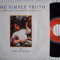 Discos de vinilo: CHRIS DE BURGH - '' THE SIMPLE TRUTH '' SINGLE 7'' SPAIN 1991 NEAR MINT. Lote 61538768