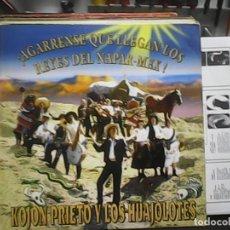 Discos de vinilo: KOJON PRIETO Y LOS HUAJALOTES- ¡AGARRENSE QUE LLEGAN LOS REYES DEL NAPAR-MEX!. Lote 61575272