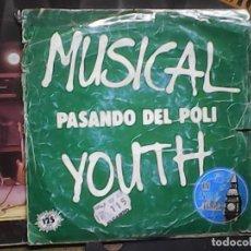 Discos de vinilo: MUSICAL YOUTH - PASANDO DEL POLI. Lote 61577024