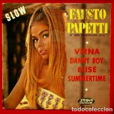 Discos de vinilo: FAUSTO PAPETTI (EP. MADE IN FRANCE) SLOW - PAPETTI ET SON SAXOPHONE ALTO- VIRNA /SUMMERTIME /ELISE. Lote 61642952