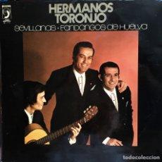Discos de vinilo: HERMANOS TORONJO. SEVILLANAS, FANDANGOS DE HUELVA. Lote 61647840