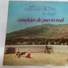Discos de vinilo: MAGNIFICO LP DE - ASI ES ANDALUCIA LA BAJA - CANALEJAS DEL PUERTO REAL -. Lote 61674828