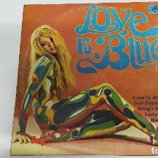 Discos de vinilo: MAGNIFICO LP DE - L O V E IS B L U E S - AÑOS 60 O 70 -. Lote 61689264