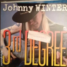 Discos de vinilo: JOHNNY WINTER - 3RD DEGREE SONET RECORDS 1986 . Lote 61727056