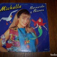 Discos de vinilo: SINGLE MICHELLE. BERNARDO Y BIANCA.. Lote 61737120