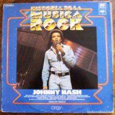 Discos de vinilo: VINILO HISTORIA DE LA MUSICA ROCK NUMERO 89 JOHNNY NASH. Lote 61765652