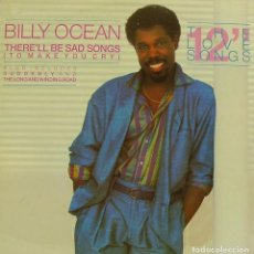 Discos de vinilo: BILLY OCEAN-THERE´LL BE SAD SONGS (TO MAKE YOU CRY) MAXI SINGLE VINILO 1986 PROMOCIONAL SPAIN. Lote 61812544