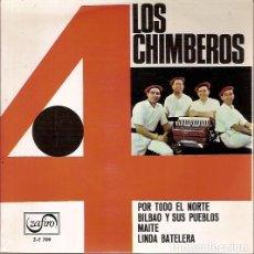 Discos de vinilo: Z E 709 LOS 4 CHIMBEROS POR TODO EL NORTE BILBAO Y SUS PUEBLOS MAITE LINDA BATELERA ZAFIRO. Lote 61814180