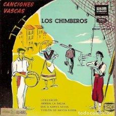 Discos de vinilo: DSOE 16049 LOS CHIMBEROS CANCIONES VASCAS GUILLERCHU ARRIVA LA SALSA ISA A SANTA LUCIA VUELTA DE SAN. Lote 61814856