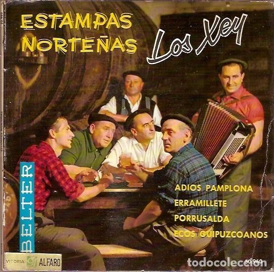 ESTAMPAS NORTEÑAS LOS XEY ADIOS PAMPLONA ERRAMILLETE PORRUSALDA ECOS GUIPUZCOANOS BELTER 50960 (Música - Discos de Vinilo - Maxi Singles - Grupos Españoles 50 y 60)