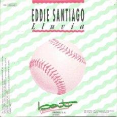 Discos de vinilo: EDDIE SANTIAGO-LLUVIA SINGLE VINILO 1991 PROMOCIONAL SPAIN. Lote 61828672