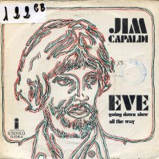 Discos de vinilo: JIM CAPALDI / EVE / GOING DOWN SLOW ALL THE WAY (SINGLE 1972). Lote 61831692