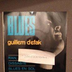 Discos de vinilo: GUILLEM D´EFAK : BLUES EN SOL/RAN RAN/DISSABTE, 1965 CONCENTRIC CANÇO, FRANCESC BURRULL. Lote 61832048