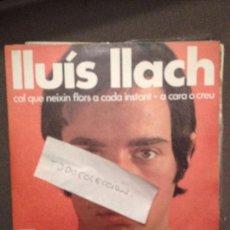 Discos de vinilo: LLUIS LLACH CAL QUE NEIXIN FLORS A CADA INSTANT/A CARA O CREU. CONCENTRIC NOVA CANÇÓ -SETZE JUTGES. Lote 61836100