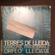 Discos de vinilo: ORFEO LLEIDATA CANÇONS TRADICIONALS TERRES DE LLEIDA,LA PRESO DE LLEIDA/LA CIUTAT DE BALAGUER + 1 . Lote 61838224