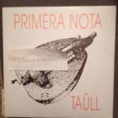 Discos de vinilo: PRIMERA NOTA - TAULL - EL CAMPANER DE TAULL / LA RELLISCADA + 2 - PROMO TRAM 1993 FOLK CATALA. Lote 61845416
