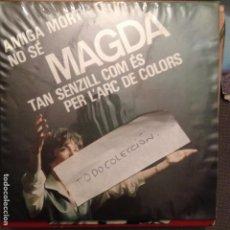 Discos de vinilo: MAGDA AMIGA MORT/NO SE/TAN SENZILL COM ES/PER L'ARC DE COLORS ANDREU,BORRELL, FORNAS,MASPONS,CANÇÓ. Lote 61848540