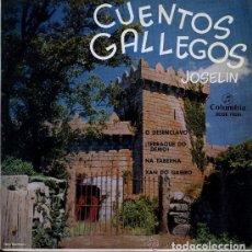 Discos de vinilo: JOSELIN - CUENTOS GALLEGOS - O DESENCLAVO / TIERRA QUE DO DEMO / NA TABERNA - XAN DO GAEIRO -EP 1962. Lote 61849540
