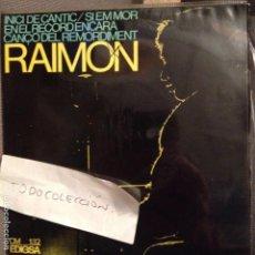 Discos de vinilo: RAIMON: INICI DE CÀNTIC/ SI EM MOR /EN EL RECORD ENCARA / CANÇÓ DEL REMORDIMENT - EDIGSA 1966. Lote 61851896