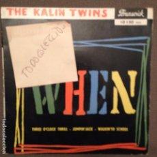 Discos de vinilo: THE KALIN TWINS - WHEN / THREE O'CLOCK THRILL /JUMPIN JACK + 1 ED.BRUNSWICK FRANCE. Lote 61876284