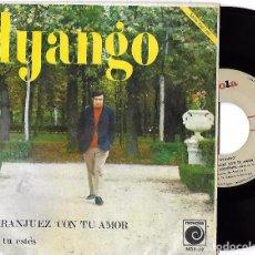Discos de vinilo: DYANGO: EN ARANJUEZ CON TU AMOR / DONDE TÚ ESTÉS. Lote 61938772