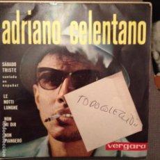 Discos de vinilo: ADRIANO CELENTANO - SABADO TRISTE, LE NOTTI LUNGHE, + 2 VERGARA 1963 ESPAÑA. Lote 61884728