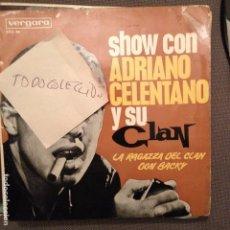 Discos de vinilo: ADRIANO CELENTANO Y SU CLAN: EH GIA/OGNI SERA AL TRAM/MAMA CHE CALDO/IO CHE GIRO IL MONDO DON BACKY. Lote 61884948