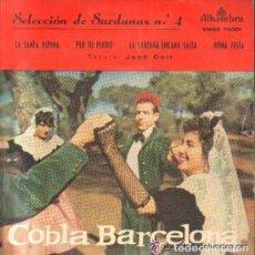Discos de vinilo: SELECCION DE SARDANAS Nº 4 COPLA BARCELONA / LA SANTA ESPINA...EP ALHAMBRA DE 1965 ,RF-1370. Lote 61941700
