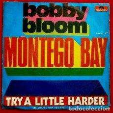 Discos de vinilo: BOBBY BLOOM (SINGLE POLYDOR 1970) MONTEGO BAY - TRY A LITTLE HARDER. Lote 62025952
